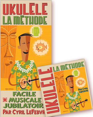 Méthode Ukulélé + CD + MP3 par Cyril Lefebvre